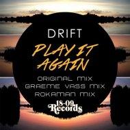 Drift - Play It Again (Graeme Vass Remix)  (Play It Again (Graeme Vass Remix) )