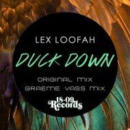 Lex Loofah - Duck Down (Graeme Vass Remix) (Duck Down (Graeme Vass Remix))