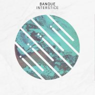 Banque  - Interstice (Original Mix)