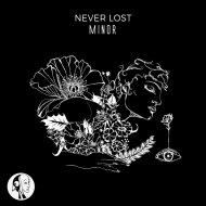 Never Lost - Minor (Original Mix)