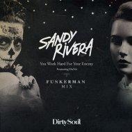 Sandy Rivera feat. Danii - You Work Hard For Your Enemy (Funkerman Remix) (Original Mix)
