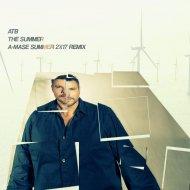 ATB - The Summer (A-Mase Summer 2K17 Remix) (Original Mix)