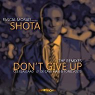 Pascal Morais feat. Shota - Don\'t Give Up (Cee ElAssaad Voodoo Mix) (Original Mix)