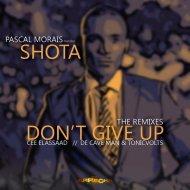 Pascal Morais feat. Shota - Don\'t Give Up (De Cave Man & TonicVolts Remix) (Original Mix)