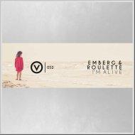 Emberg & Roulette - I\'m Alive (Original Mix)