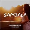 Max Vertigo feat. DJ DimixeR  - Sambala (Wallmers Remix) (Original Mix)