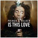 Bob Marley - Is This Love (PRINSH & Zulker Remix) (Original Mix)
