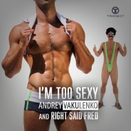 Andrey Vakulenko and Right Said Fred - I\'m Too Sexy (Original Mix)