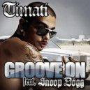Timati feat. Snoop Dogg - Get Your Groove on (DJ Plamen edit) (Original Mix)