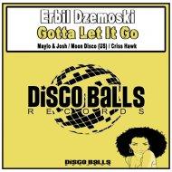 Erbil Dzemoski - Gotta Let It Go (Original Mix)