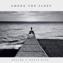 KOSIKK x Danis Rise  - Among the Sleep (Original Mix)