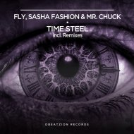 Fly & Sasha Fashion, Mr. Chuck  - Time Steel (Original Mix)