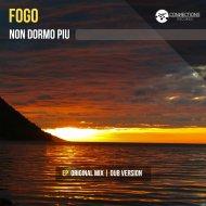 Fogo - Non Dormo Piu (Dub version)