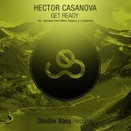 Hector Casanova  - Get Ready (Loopnoise Remix)