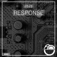 JOJU - Response (Original Mix)