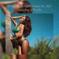 Irmaos Madeira & Mc Bee - Sacodire a Bunda (Extended)