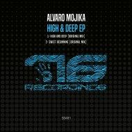 Alvaro Mojika - High And Deep (Original Mix)