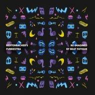 Redtenbacher\'s Funkestra  - Skintight (feat. Beat Fatigue) (Beat Fatigue Remix)