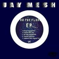 Jay Mesh - Revival (Original Mix)