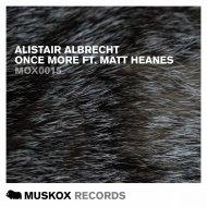 Alistair Albrecht & Matt Heanes - Once More (feat. Matt Heanes) (Raw Instrumental)
