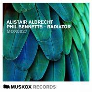 Alistair Albrecht & Phil Bennetts - Radiator (Radio Edit)