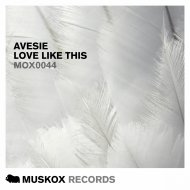 Avesie  - Love Like This (Extrano Remix)