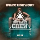 Zelig - Work That Body (Original Mix)