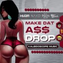 Huda Hudia & NAKD & Huda Hudia & Dustin Dynasty Nelson & Sweet Charlie - Make Dat A$$ Drop (Original Mix)