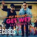 Fly Project - Get Wet (LLP Remix) (Original Mix)