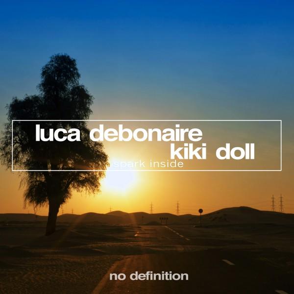 Luca Debonaire & Kiki Doll - Spark Inside (Original Mix)