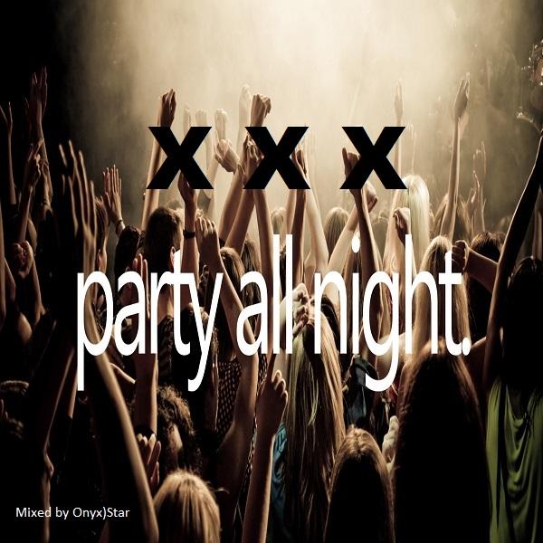 Onyx)Star - XXX Party - Part.2 [Exs. Energy by Onyx)Star] (Original Mix)