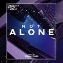 Gianluca Motta ft. Molly - Not Alone (Diego Power Remix) (Original Mix)