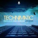Technimatic, Zara Kershaw  -  Parallel (LSB Remix) (Original Mix)