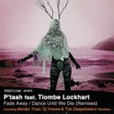 P\'taah feat. Tiombe Lockhart - Fade Away (Dj Vivona Remix) (Original Mix)