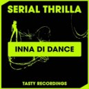 Serial Thrilla - Inna Di Dance (Dub Mix) (Original Mix)