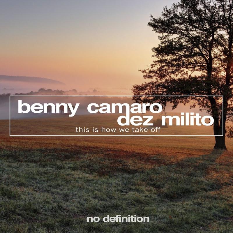 Benny Camaro ft. Dez Milito - This Is How We Take Off (Original Club Mix) (Original Mix)
