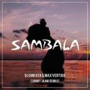DJ DimixeR feat. Max Vertigo - Sambala (Jimmy Jaam Remix)