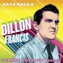 Dillon Francis vs. Mike Williams - Hava Nagila (Sergey Kutsuev Bootleg)
