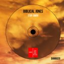Biblical Jones - Stay Away (Original Mix)