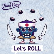 The Funk Fury - Let\'s Roll (Original Mix)