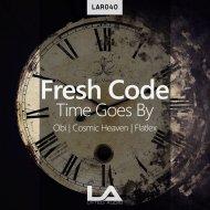 Fresh Code  - Time Goes By (Obi Remix)