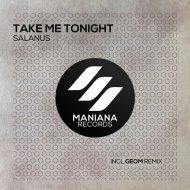 Salanus - Take Me Tonight (GeoM Remix) (Original Mix )