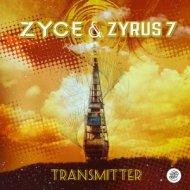 Zyce & Zyrus7 - Transmitter (Original Mix)