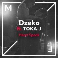 Dzeko, TOKA-J - Heart Speak (Extended Mix) (Original Mix)