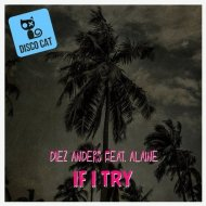 Alaine, Diez Anders - If I Try (Original Mix)