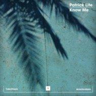 Patrick Lite - Know Me (Original Mix) (Original Mix )