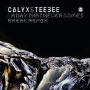 Calyx & Teebee - A Day That Never Comes (Break Remix) (Original Mix)