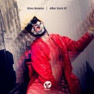 Gina Breeze - After Dark (Original Mix)