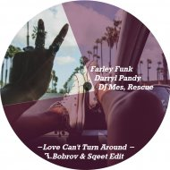Farley Funk Darryl Pandy, DJ Mes, Rescue - Love Can\'t Turn Around (F.Bobrov & Sqeet Edit) (edit )
