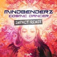 Mindbenderz - Cosmic Dancer (Impact Remix)